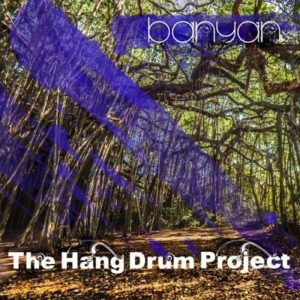 banyan then hang drum project cd música